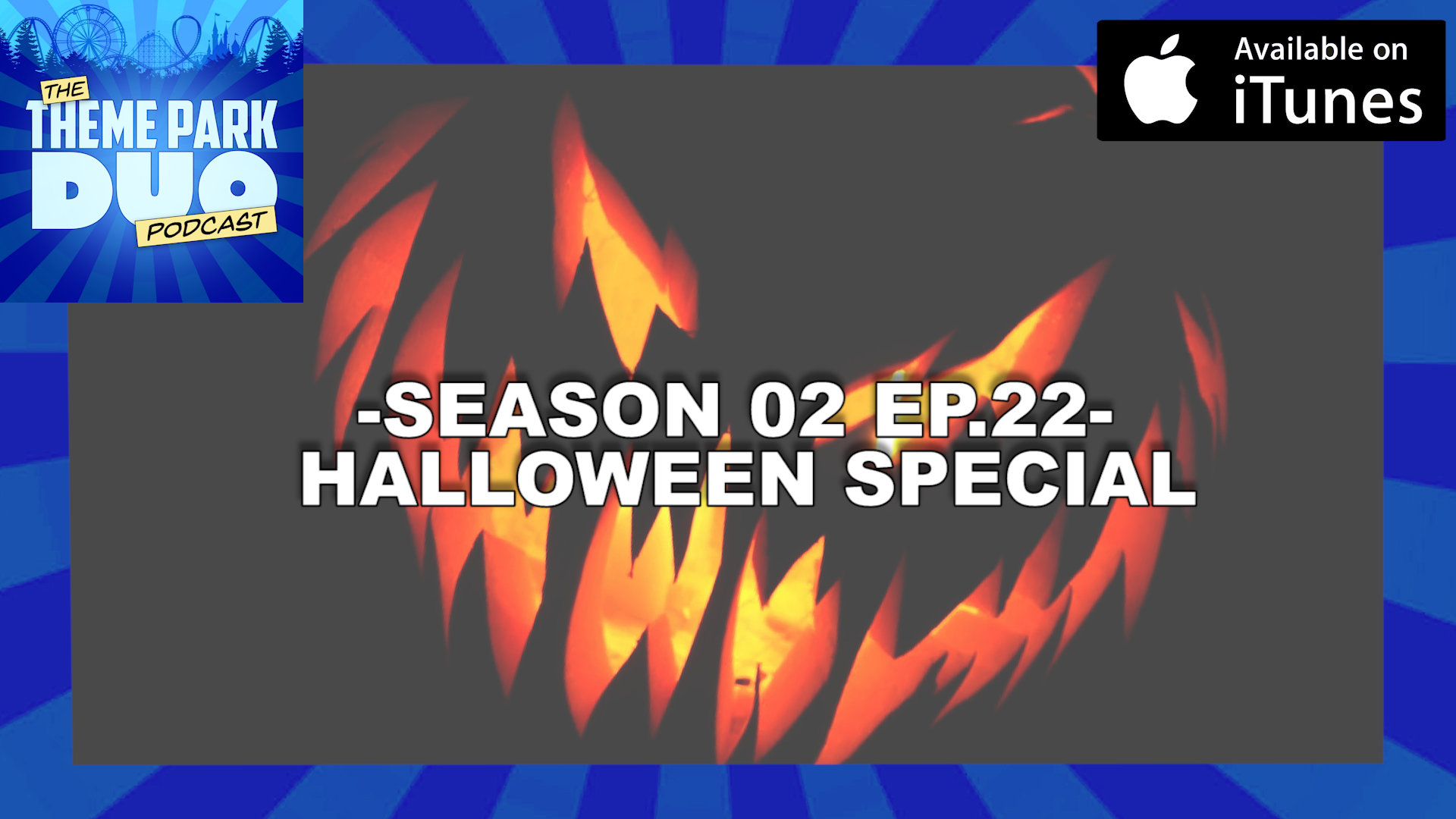 the theme park duo podcast: season 02 episode 22 – halloween special
